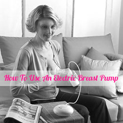 How To Use An Electric Breast Pump