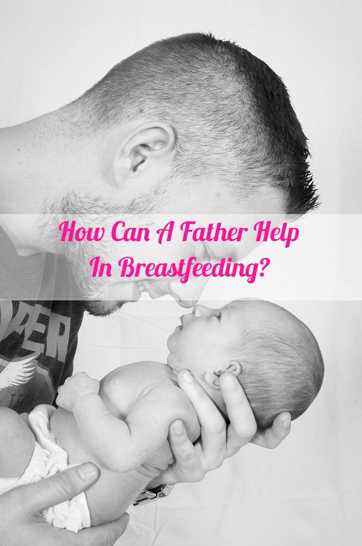 How Can A Father Help In Breastfeeding And Baby's Growth