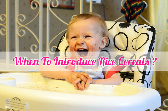 When to introduce rice cereals for babies