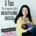 5 Tips To Prepare For Breastfeeding Success